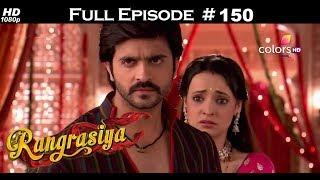 Rangrasiya - Full Episode 150 - With English Subtitles
