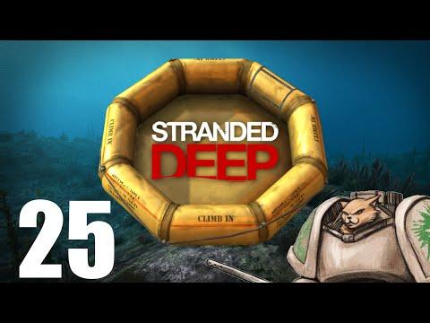 Let's Play Stranded Deep - Episode 25 - F.U.I.