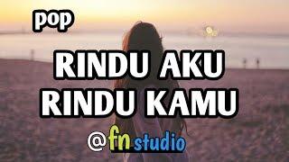 Download lagu RINDU AKU RINDU KAMU ~ lagu populer