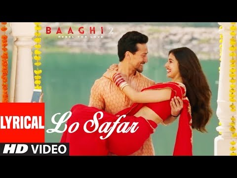 Lo Safar Song With Lyrics | Baaghi 2 | Tiger Shroff | Disha Patani | Jubin Nautiyal thumbnail