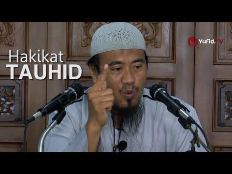 Ceramah Singkat: Hakekat Tauhid - Ustadz Abu Isa
