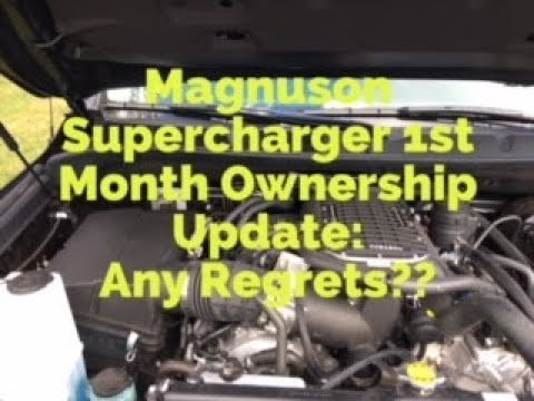 Magnuson Supercharger 1st Month Ownership Update. Any Regrets??