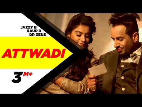 Attwaadi (Full Video) Kaur B, Dr Zeus Feat Jazzy B | Speed Records