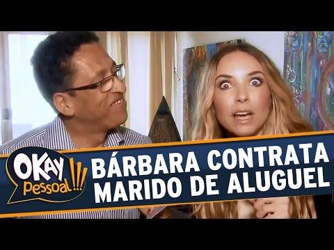 Okay Pessoal!!! (19/08/15) - Bárbara Koboldt aluga um Marido
