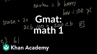GMAT: Math 1 | Problem solving | GMAT | Khan Academy