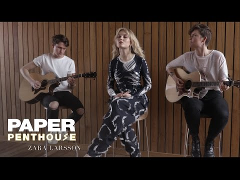 """PAPER Penthouse: Zara Larsson sings """"Only You"""""""