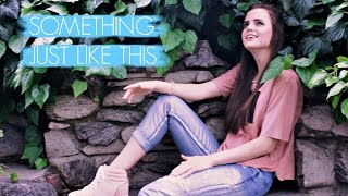 Download Lagu Something Just Like This - The Chainsmokers & Coldplay (Tiffany Alvord Cover) Gratis STAFABAND