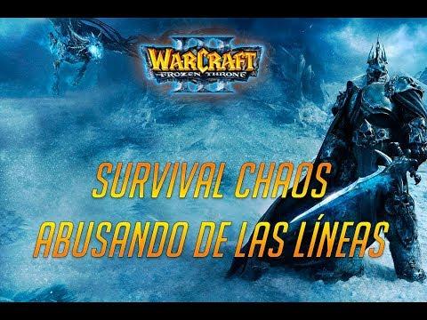 WARCRAFT 3 : THE FROZEN THRONE - SURVIVAL CHAOS - ABUS4NDO EN LINEAS - PARTIDA PERSONALIZADA