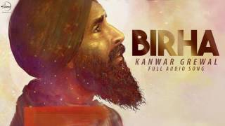 Birha (Full Audio Song) | Kanwar Grewal | Latest Punjabi Audio Song 2017 | Speed Records