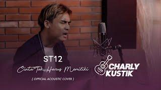 Download lagu Charly Van Houten - Cinta Tak Harus Memiliki ( ST12 ) - ( Acoustic Cover 28)
