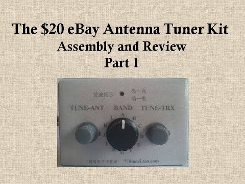 The $20 eBay Antenna Tuner Kit Assembly and Review - Part 1