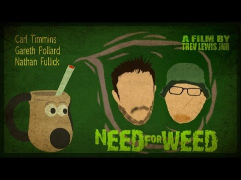 Need For Weed - Full Movie - Directors Cut