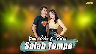 Download lagu YENI INKA FT DELVA - SALAH TOMPO ( )