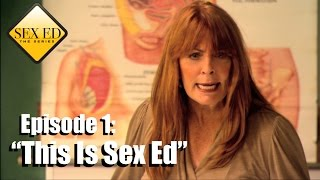 "Sex Ed the Series Episode 1 - ""This Is Sex Ed"""