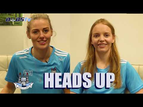 Dubs TV Heads Up with Ciara Trant & Nicole Owens- Part 2