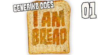 "I Am Bread Ep 01 - ""Cramped Forearm & Sweaty Palm Simulator!!!"""