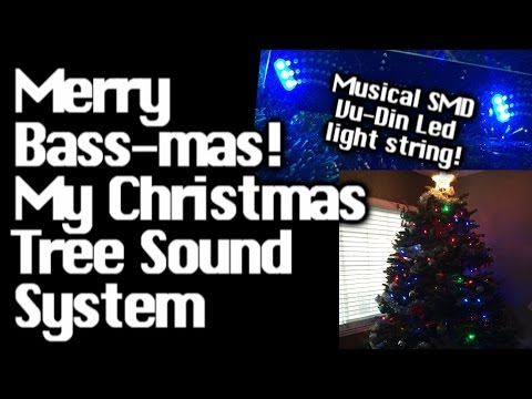 My Christmas Tree Sound System - 600 Watts - Merry Bass-mas! Smd Vu-din Led Light String video