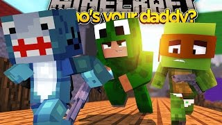 Minecraft Who's Your Daddy- BABY CRAZINESS! W/ Sharky