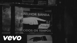 Baixar Titãs - A melhor banda de todos os tempos da última semana (Video Clipe)