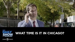 Exclusive - What Time Is It in Chicago?: The Daily Show