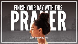 Prayer For Evening | Evening Prayer To Finish Your Day