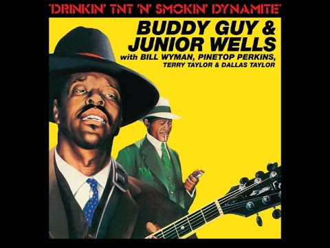 BUDDY GUY & JUNIOR WELLS -Drinkin' Tnt 'N' Smokin' Dynamite(FULL ALBUM)