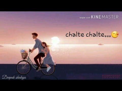 Chalte chalte song status|Atif aslam new love status|Mitro|New love whatsapp status |Deepak shakya|