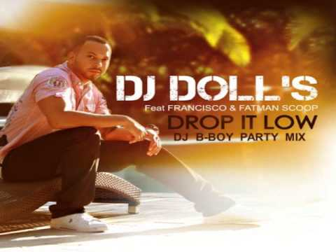 Dj Doll's Feat. Francisco & Fatman Scoop - Drop It Low (dj B-boy Party Mix) video