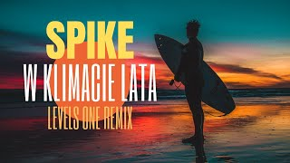 Spike - W klimacie lata (Levels On Remix) - Oficjalne Audio