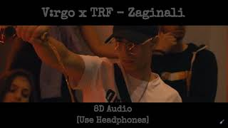 V:RGO x TRF - ZAGINALI [8D Audio] 🎧 Use Headphones 🎧