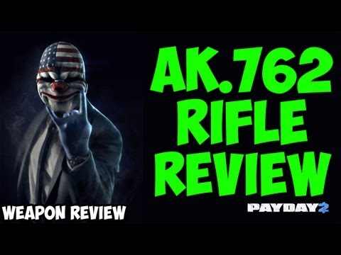 PAYDAY 2: AK.762 Rifle Review (Weapon Review & Guide)