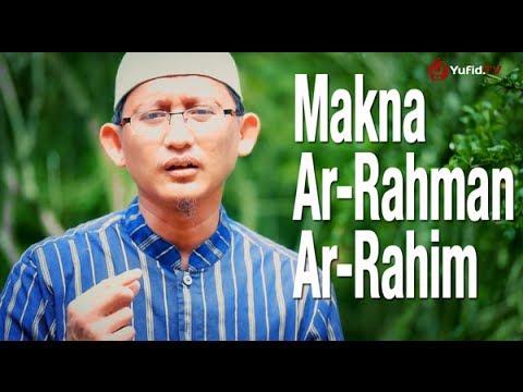 Ceramah Singkat: Makna Ar-Rahman Ar-Rahim - Ustadz Badru Salam, Lc