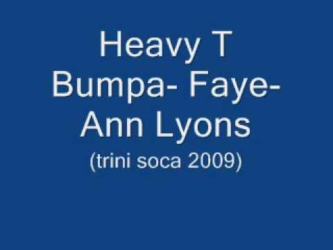 Heavy T Bumpa - Faye-Ann Lyons(Trini Soca 2009)
