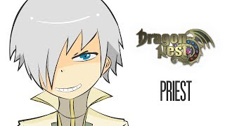 Dragon Nest in a Nutshell 2 - Priest