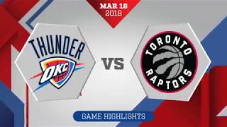 Oklahoma City Thunder vs. Toronto Raptors - March 18, 2018
