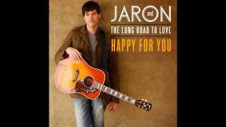 Watch Jaron  The Long Road To Love Happy For You video