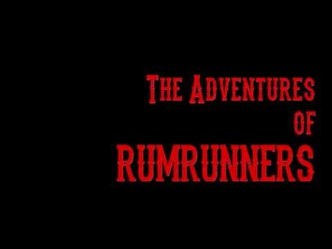THE ADVENTURES OF RUMRUNNERS STAY TUNED