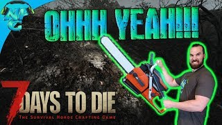 All Hail the Chainsaw  - My first Power Tool and I'm in Love! 7 Days to Die E45
