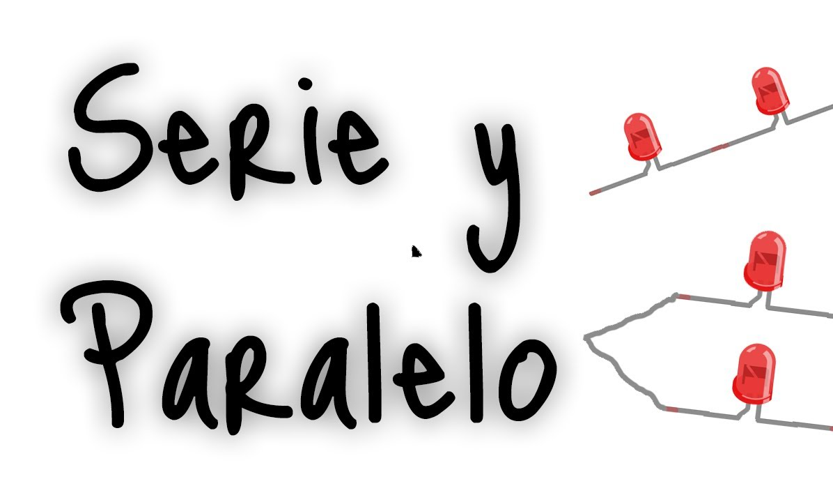Circuito Paralelo Y En Serie : Circuitos en serie y paralelo charlybasics youtube