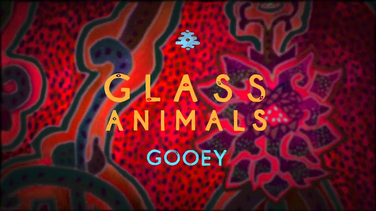 Glass Animals Gooey Ep