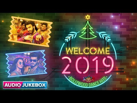 Welcome 2019 | Bollywood Dance Hits