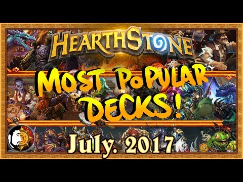 Hearthstone: Most Popular Decks July 2017 - The Monthly Meta