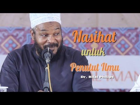 Kuliah Umum: Nasihat Untuk Penuntut Ilmu -  Dr  Bilal Philips