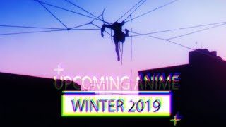 Upcoming Anime | Winter 2019