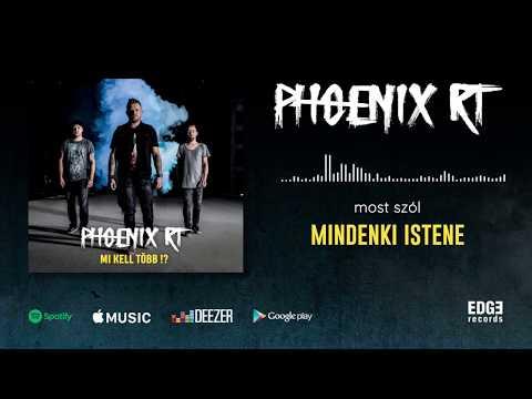 Phoenix RT - Mindenki Istene