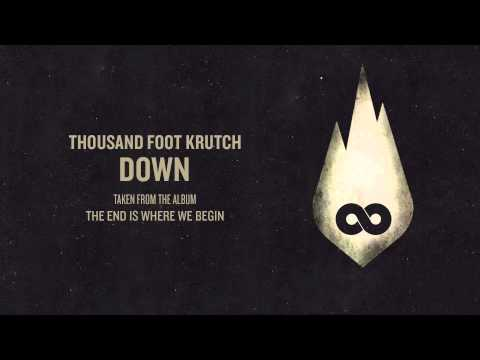 Thousand Foot Krutch: Down (Official Audio)