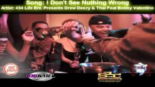 I Don't See Nothing Wrong - 454 Life Ent. Presents Drew Deezy & Thai Feat Bobby Valentino