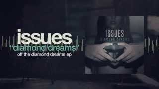 Issues - Diamond Dreams