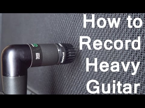 How to Record Heavy Guitar