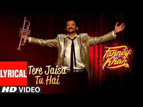 Tere Jaisa Tu Hai With Lyrics | FANNEY KHAN | Anil Kapoor |Aishwarya Rai Bachchan |Rajkummar Rao